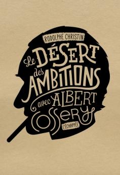 le-desert-des-ambitions-cossery-l-echappee